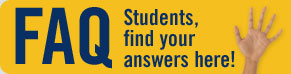 Frequently Asked Questions. Students, find your answers here!